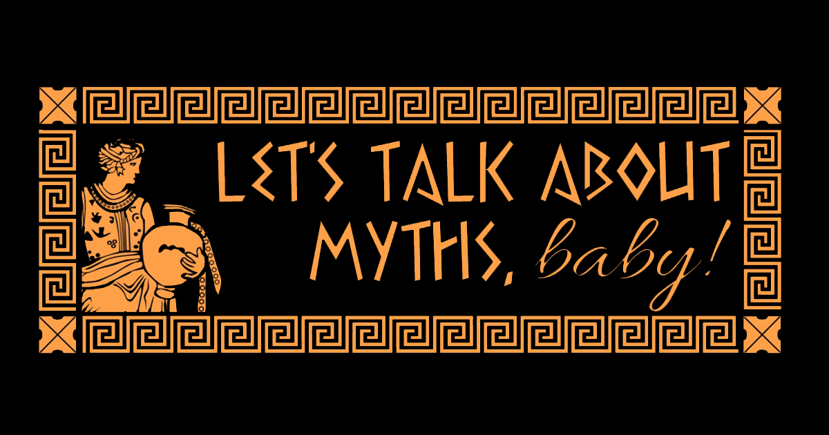 Let's Talk About Myths, Baby