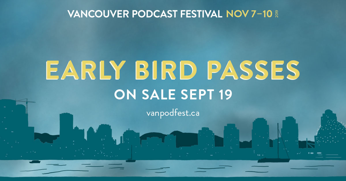Early Bird Passes On Sale Sept 19