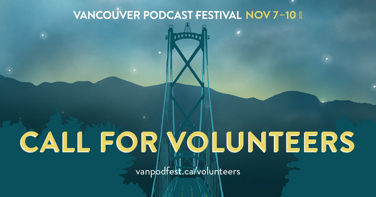 Vancouver Podcast festival Call For Volunteers